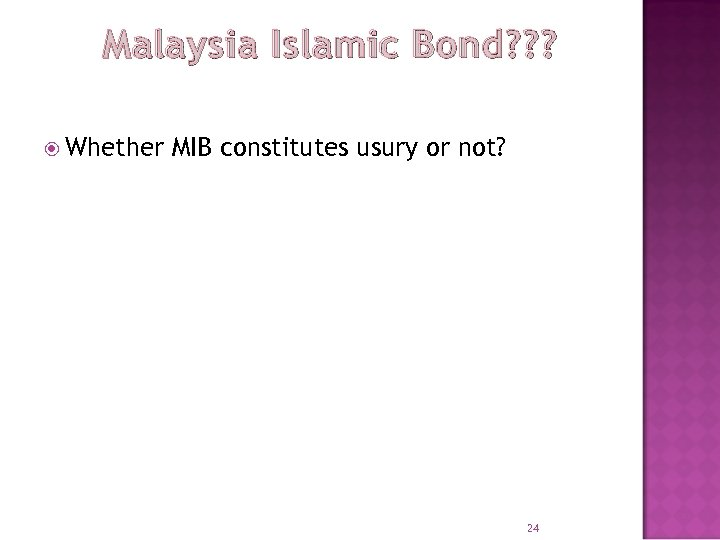 Malaysia Islamic Bond? ? ? Whether MIB constitutes usury or not? 24