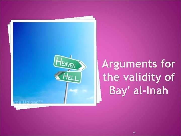 Arguments for the validity of Bay' al-Inah 25