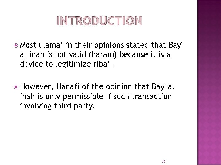 INTRODUCTION Most ulama' in their opinions stated that Bay' al-inah is not valid (haram)