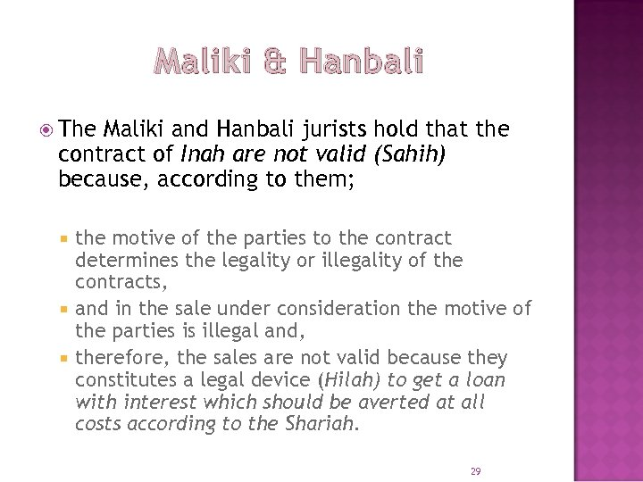 Maliki & Hanbali The Maliki and Hanbali jurists hold that the contract of Inah