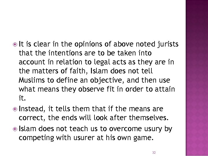 It is clear in the opinions of above noted jurists that the intentions