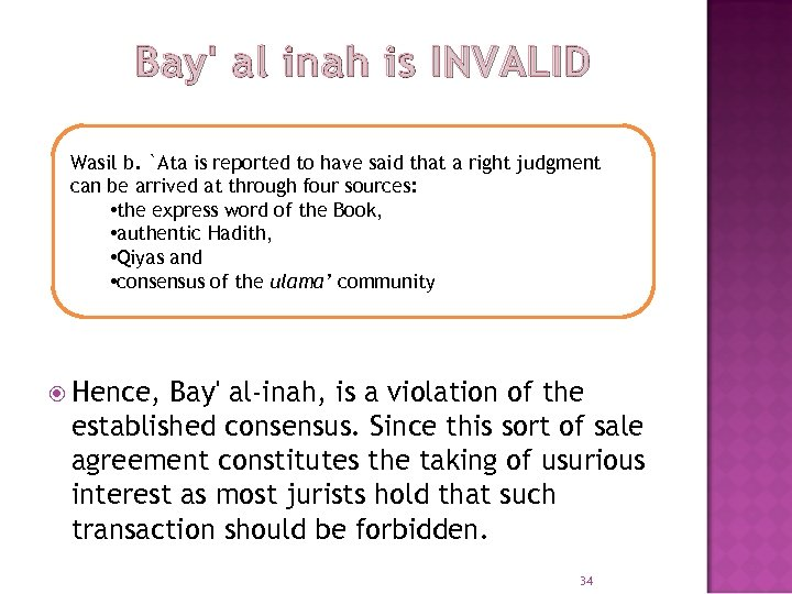 Bay' al inah is INVALID Wasil b. `Ata is reported to have said that