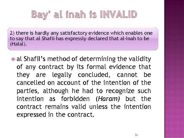 Bay' al inah is INVALID al Shafi. I's method of determining the validity of
