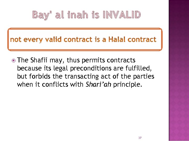 Bay' al inah is INVALID The Shafii may, thus permits contracts because its legal