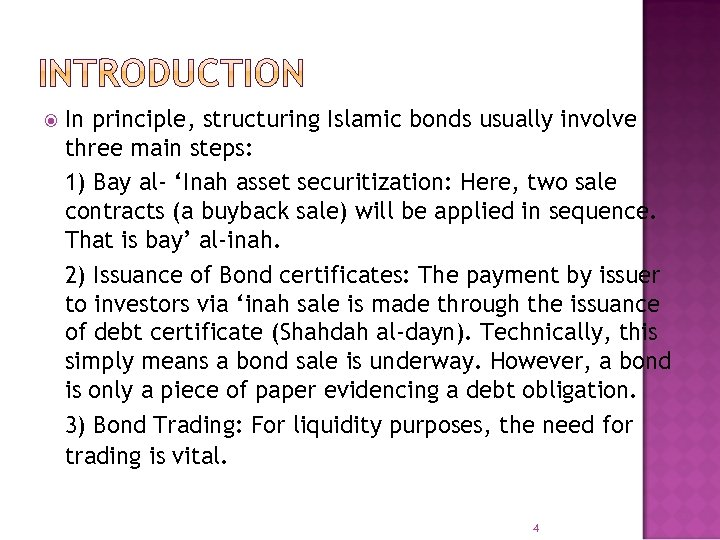 In principle, structuring Islamic bonds usually involve three main steps: 1) Bay al-