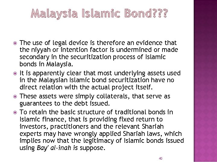 Malaysia Islamic Bond? ? ? The use of legal device is therefore an evidence
