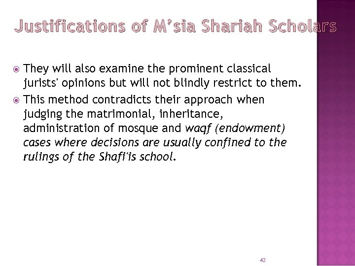 Justifications of M'sia Shariah Scholars They will also examine the prominent classical jurists' opinions