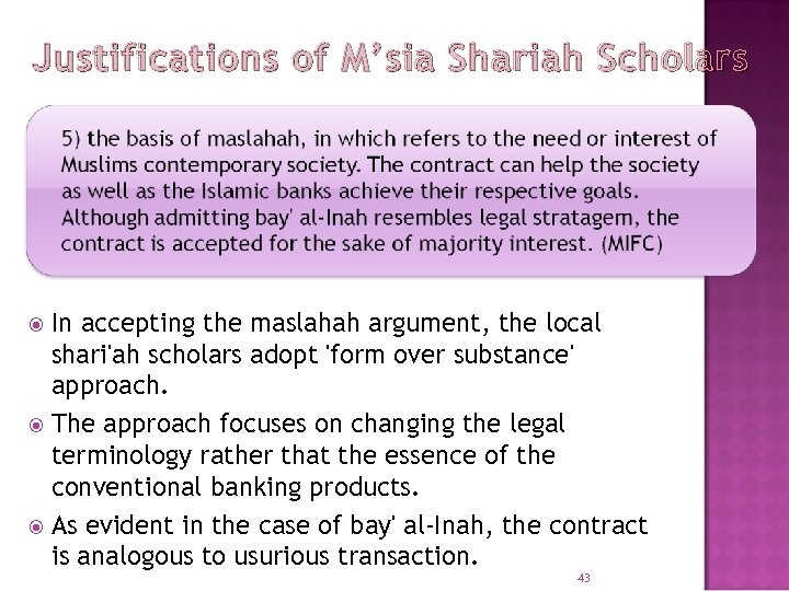 Justifications of M'sia Shariah Scholars In accepting the maslahah argument, the local shari'ah scholars