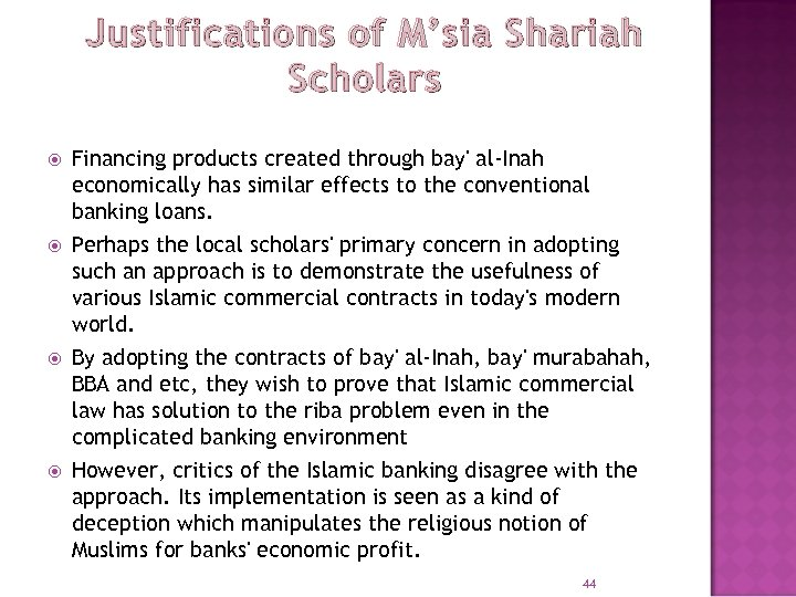 Justifications of M'sia Shariah Scholars Financing products created through bay' al-Inah economically has similar