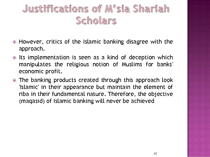 Justifications of M'sia Shariah Scholars However, critics of the Islamic banking disagree with the