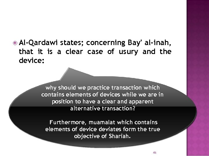 Al-Qardawi states; concerning Bay' al-inah, that it is a clear case of usury