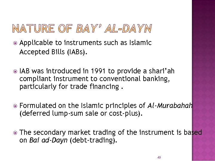 Applicable to instruments such as Islamic Accepted Bills (IABs). IAB was introduced in