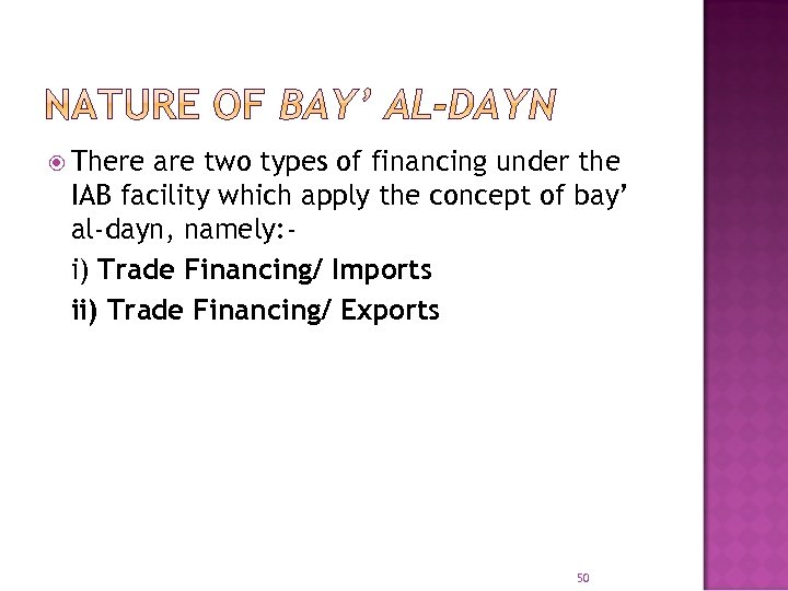There are two types of financing under the IAB facility which apply the