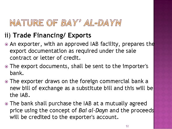 ii) Trade Financing/ Exports An exporter, with an approved IAB facility, prepares the export