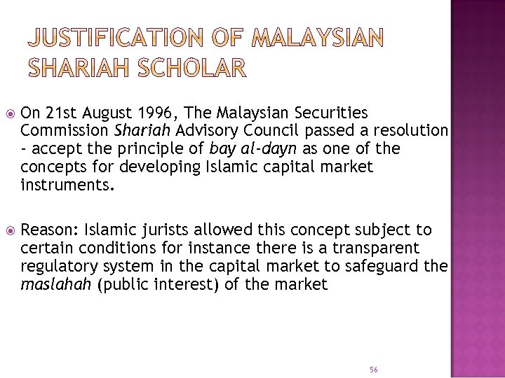 On 21 st August 1996, The Malaysian Securities Commission Shariah Advisory Council passed