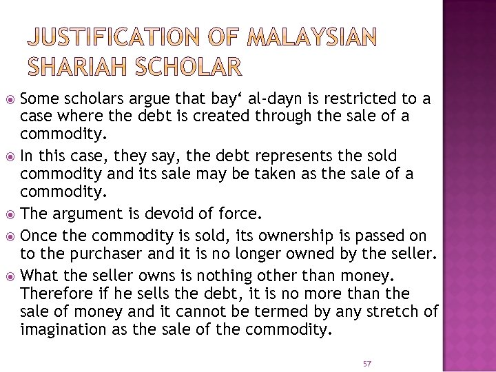 Some scholars argue that bay' al-dayn is restricted to a case where the debt