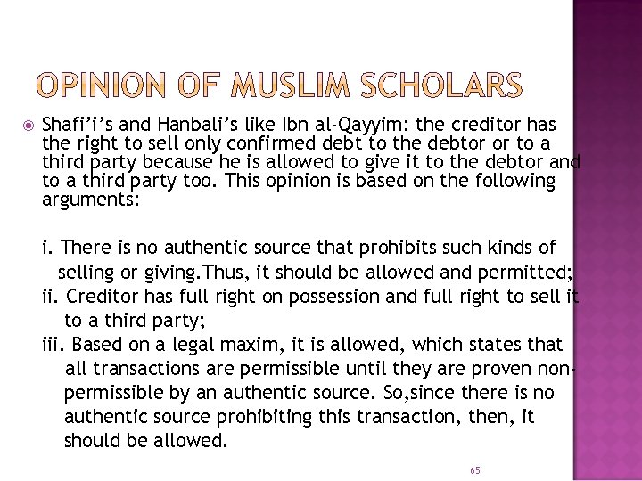 Shafi'i's and Hanbali's like Ibn al-Qayyim: the creditor has the right to sell