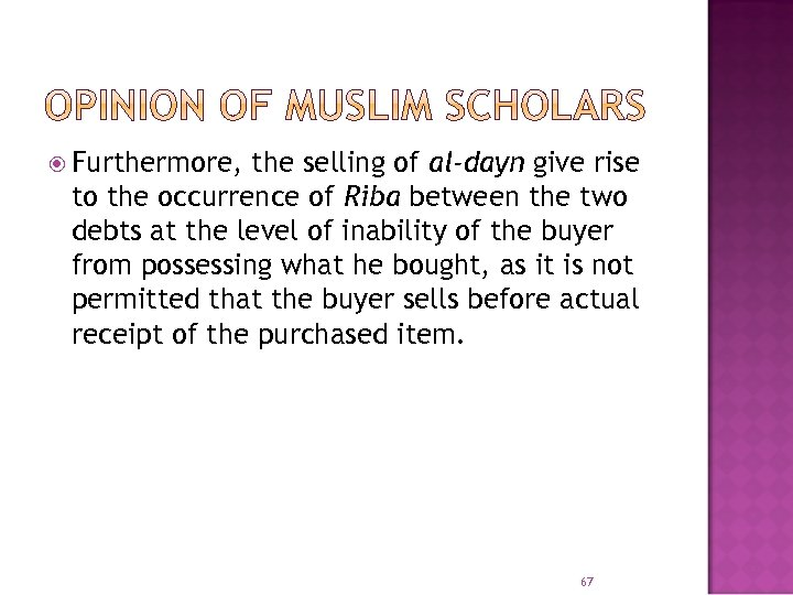 Furthermore, the selling of al-dayn give rise to the occurrence of Riba between
