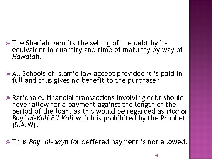 The Shariah permits the selling of the debt by its equivalent in quantity