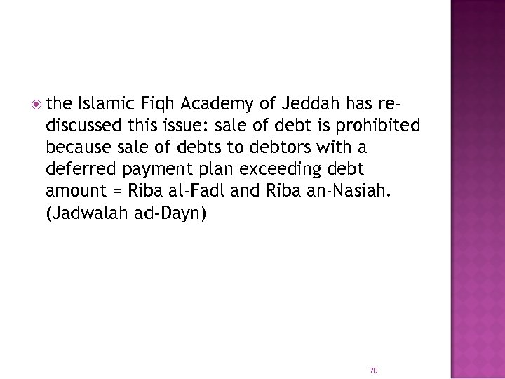 the Islamic Fiqh Academy of Jeddah has rediscussed this issue: sale of debt