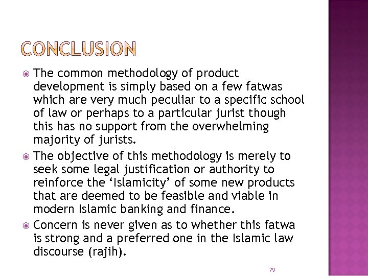 The common methodology of product development is simply based on a few fatwas which