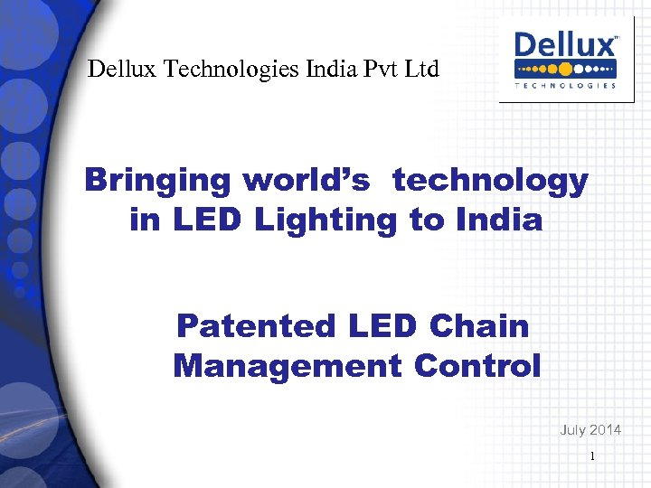 Dellux Technologies India Pvt Ltd Bringing world's technology in LED Lighting to India Patented