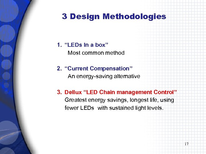 """3 Design Methodologies 1. """"LEDs In a box"""" Most common method 2. """"Current Compensation"""""""