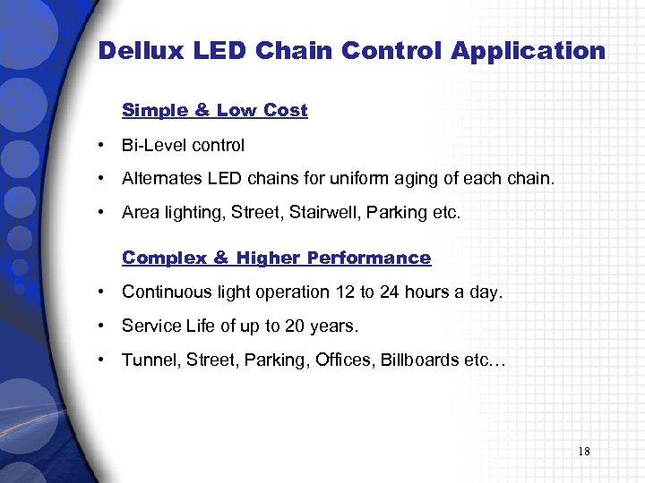 Dellux LED Chain Control Application Simple & Low Cost • Bi-Level control • Alternates