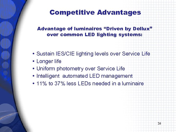 """Competitive Advantages Advantage of luminaires """"Driven by Dellux"""" over common LED lighting systems: •"""
