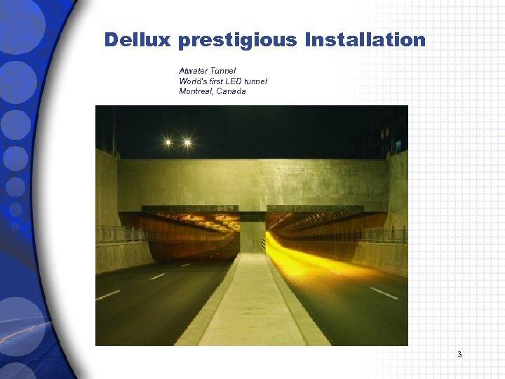 Dellux prestigious Installation Atwater Tunnel World's first LED tunnel Montreal, Canada 3