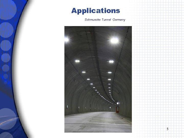 Applications Schmuecke Tunnel Germany 5