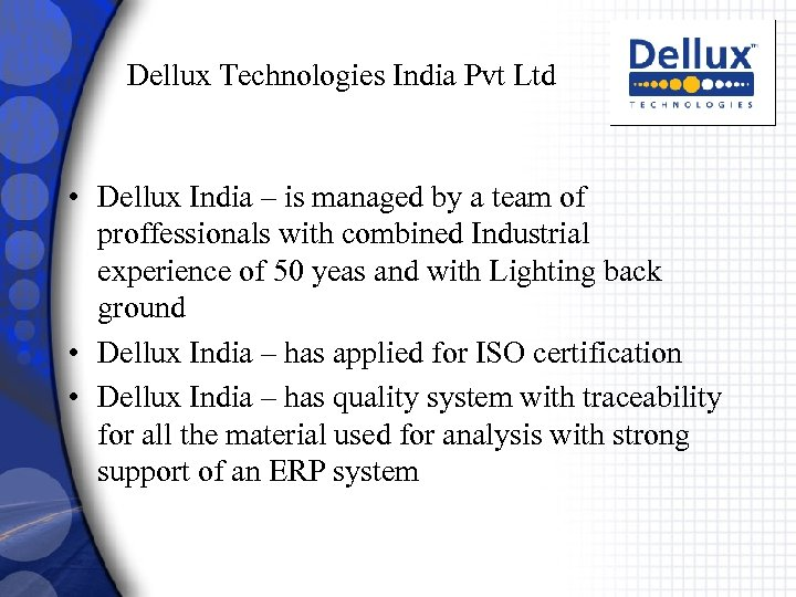 Dellux Technologies India Pvt Ltd • Dellux India – is managed by a team