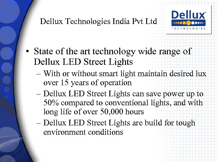 Dellux Technologies India Pvt Ltd • State of the art technology wide range of