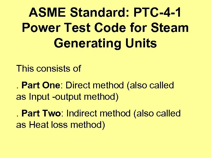 ASME Standard: PTC-4 -1 Power Test Code for Steam Generating Units This consists of.