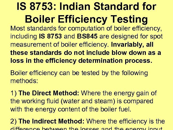 IS 8753: Indian Standard for Boiler Efficiency Testing Most standards for computation of boiler