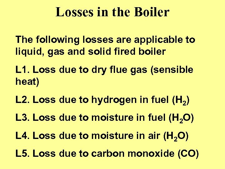 Losses in the Boiler The following losses are applicable to liquid, gas and solid