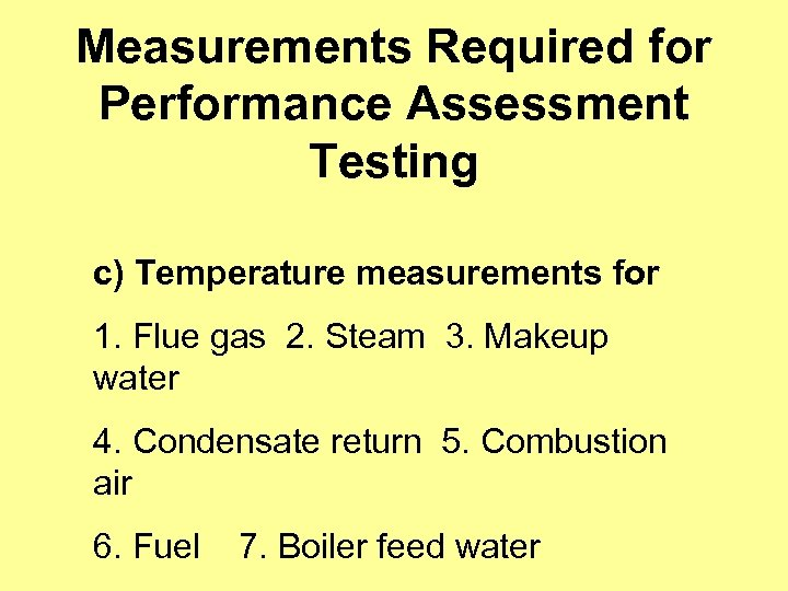 Measurements Required for Performance Assessment Testing c) Temperature measurements for 1. Flue gas 2.