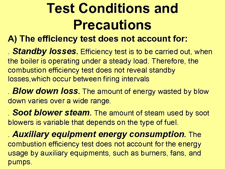 Test Conditions and Precautions A) The efficiency test does not account for: . Standby