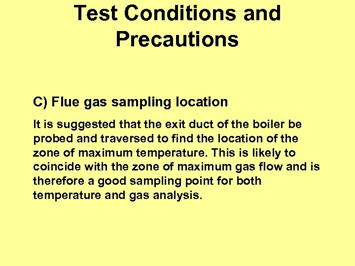 Test Conditions and Precautions C) Flue gas sampling location It is suggested that the
