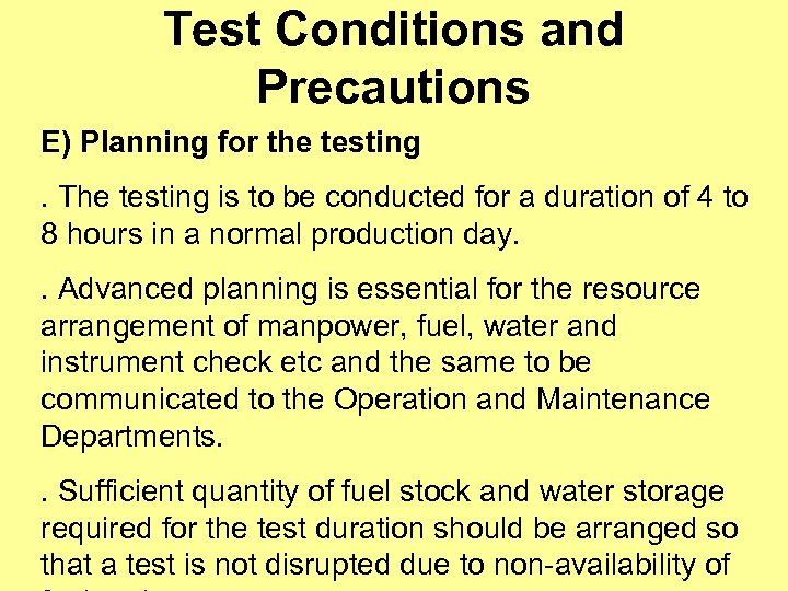Test Conditions and Precautions E) Planning for the testing. The testing is to be