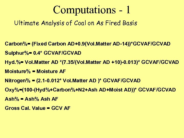 Computations - 1 Ultimate Analysis of Coal on As Fired Basis Carbon%= (Fixed Carbon