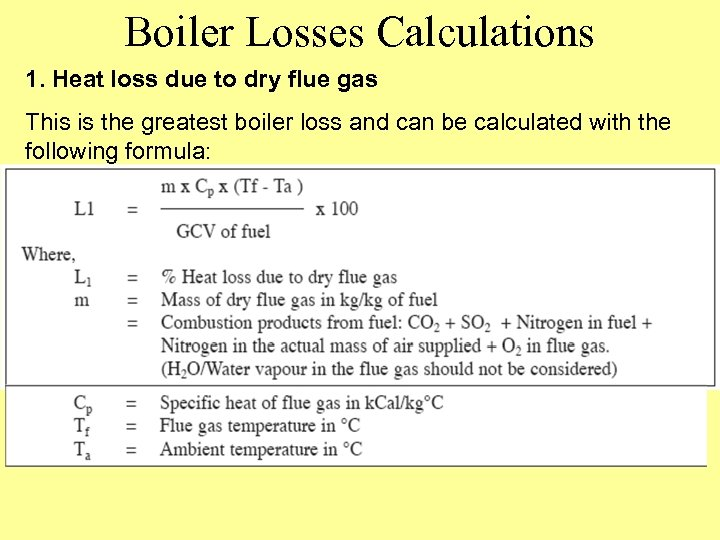Boiler Losses Calculations 1. Heat loss due to dry flue gas This is the