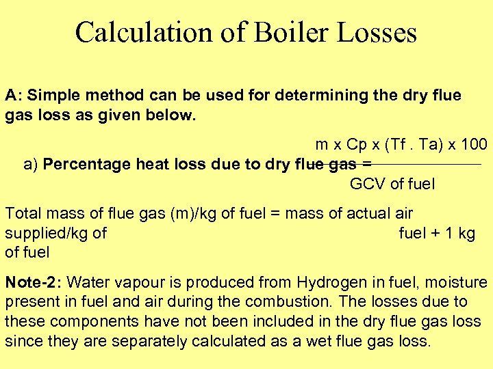 Calculation of Boiler Losses A: Simple method can be used for determining the dry