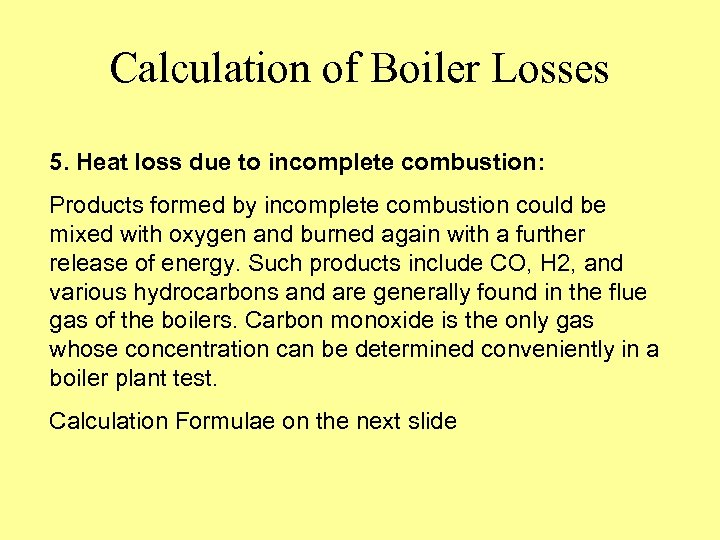 Calculation of Boiler Losses 5. Heat loss due to incomplete combustion: Products formed by