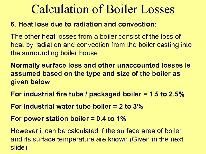 Calculation of Boiler Losses 6. Heat loss due to radiation and convection: The other