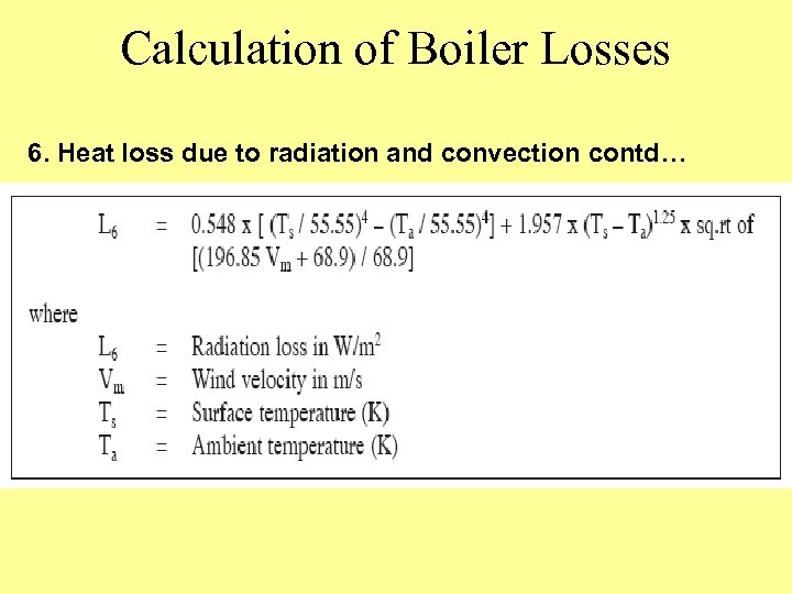 Calculation of Boiler Losses 6. Heat loss due to radiation and convection contd…