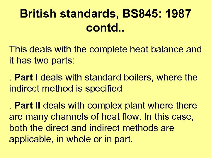 British standards, BS 845: 1987 contd. . This deals with the complete heat balance