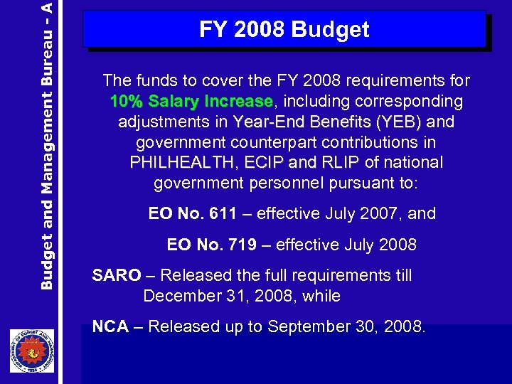 Budget and Management Bureau - A FY 2008 Budget The funds to cover the