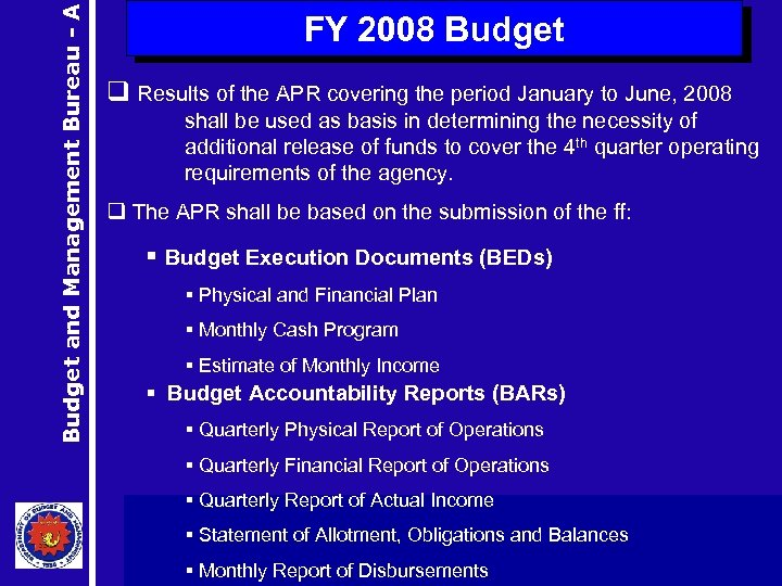 Budget and Management Bureau - A FY 2008 Budget q Results of the APR
