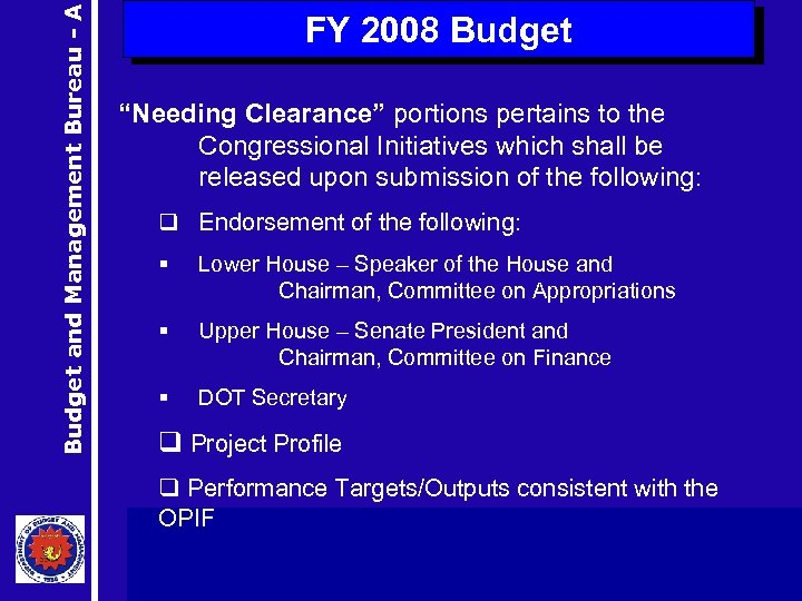 """Budget and Management Bureau - A FY 2008 Budget """"Needing Clearance"""" portions pertains to"""